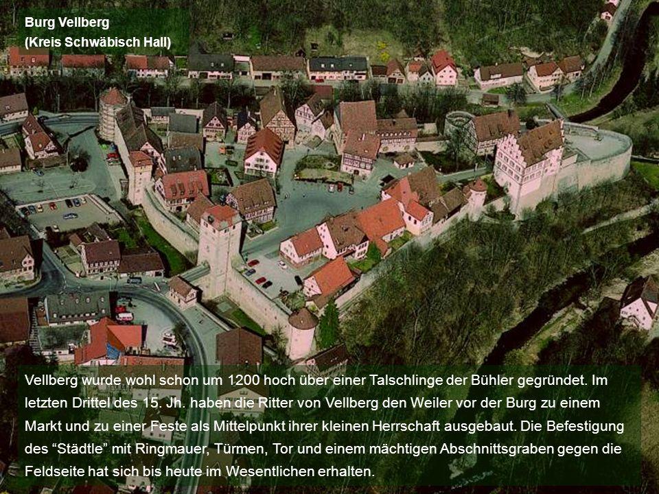 Vellberg wurde wohl schon um 1200 hoch über einer Talschlinge der Bühler gegründet. Im letzten Drittel des 15. Jh. haben die Ritter von Vellberg den W