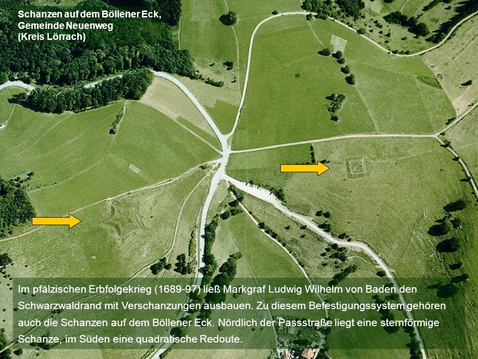 Im pfälzischen Erbfolgekrieg (1689-97) ließ Markgraf Ludwig Wilhelm von Baden den Schwarzwaldrand mit Verschanzungen ausbauen. Zu diesem Befestigungss