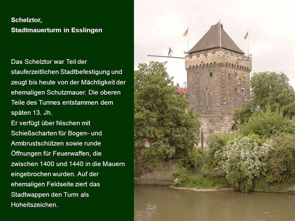 Das Schelztor war Teil der stauferzeitlichen Stadtbefestigung und zeugt bis heute von der Mächtigkeit der ehemaligen Schutzmauer. Die oberen Teile des