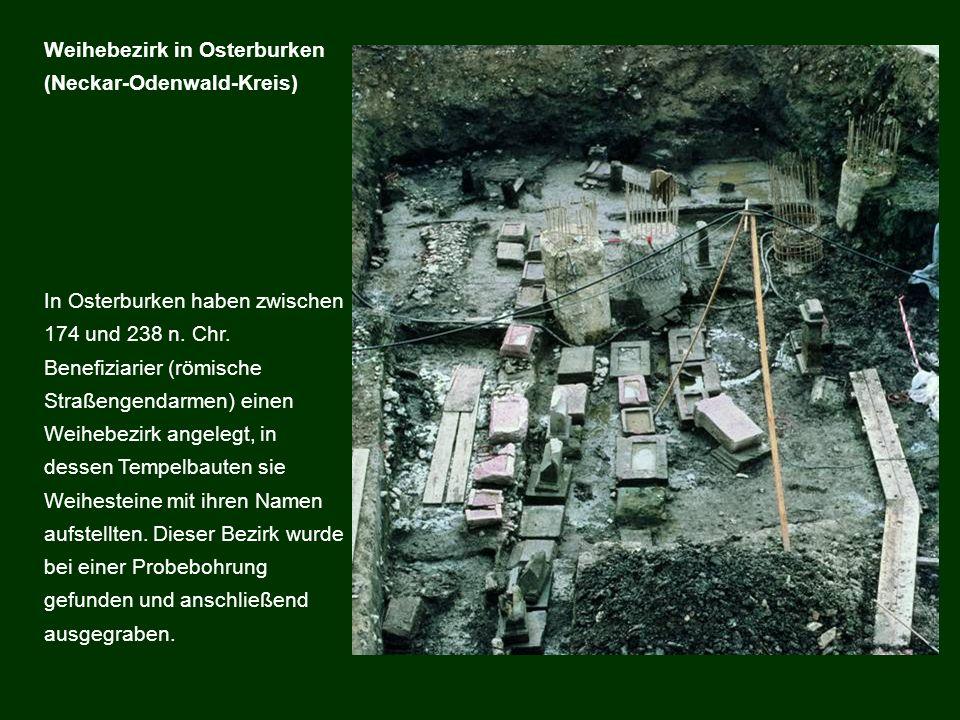 In Osterburken haben zwischen 174 und 238 n. Chr. Benefiziarier (römische Straßengendarmen) einen Weihebezirk angelegt, in dessen Tempelbauten sie Wei