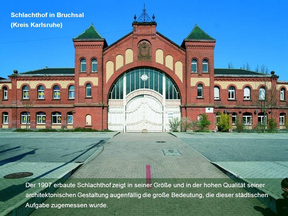 Der 1907 erbaute Schlachthof zeigt in seiner Größe und in der hohen Qualität seiner architektonischen Gestaltung augenfällig die große Bedeutung, die