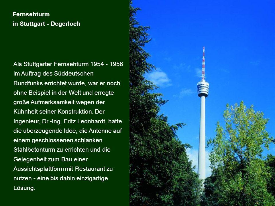 Als Stuttgarter Fernsehturm 1954 - 1956 im Auftrag des Süddeutschen Rundfunks errichtet wurde, war er noch ohne Beispiel in der Welt und erregte große