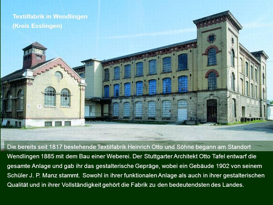 Die bereits seit 1817 bestehende Textilfabrik Heinrich Otto und Söhne begann am Standort Wendlingen 1885 mit dem Bau einer Weberei. Der Stuttgarter Ar
