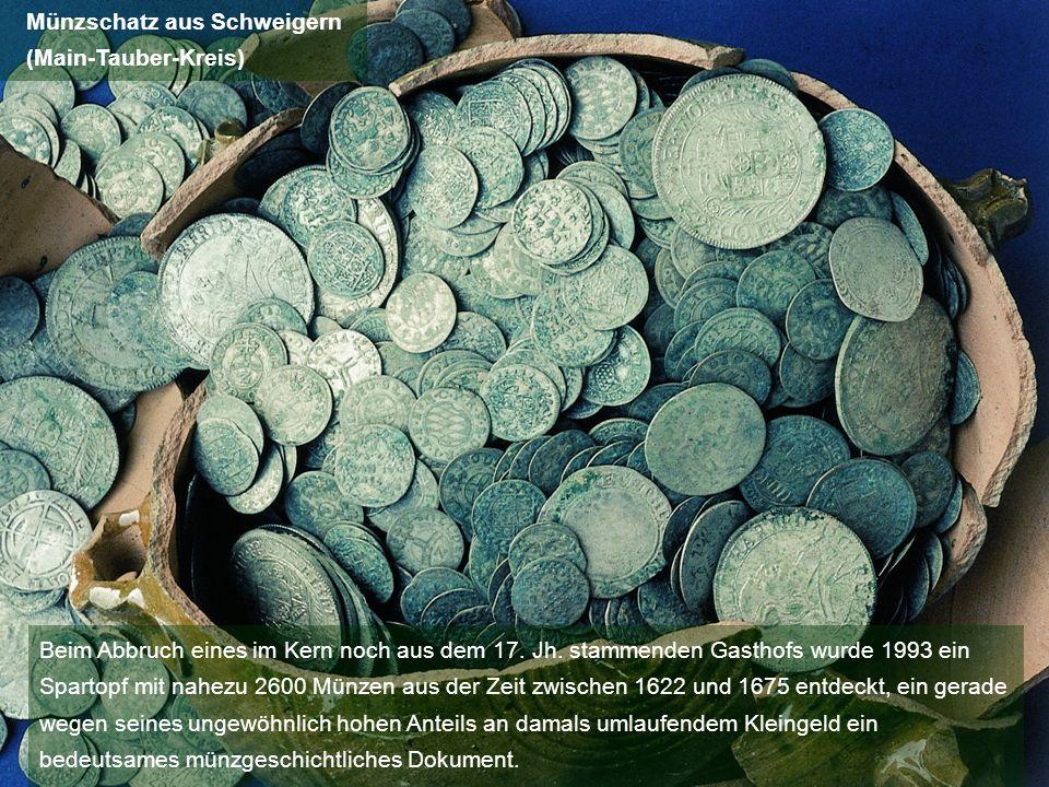 Beim Abbruch eines im Kern noch aus dem 17. Jh. stammenden Gasthofs wurde 1993 ein Spartopf mit nahezu 2600 Münzen aus der Zeit zwischen 1622 und 1675