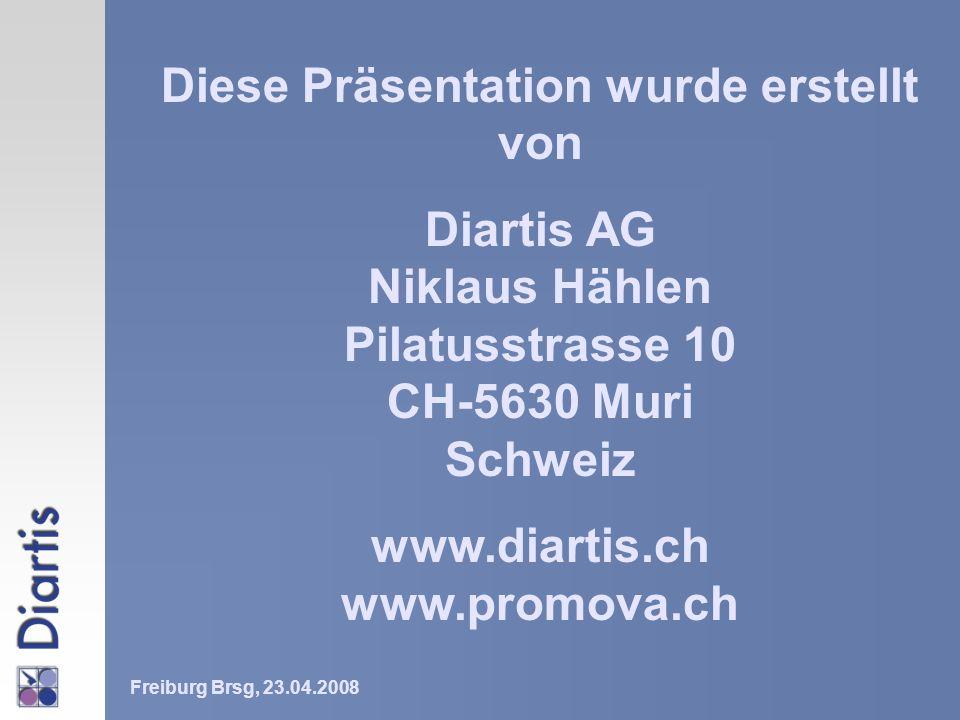 Diese Präsentation wurde erstellt von Diartis AG Niklaus Hählen Pilatusstrasse 10 CH-5630 Muri Schweiz www.diartis.ch www.promova.ch Freiburg Brsg, 23