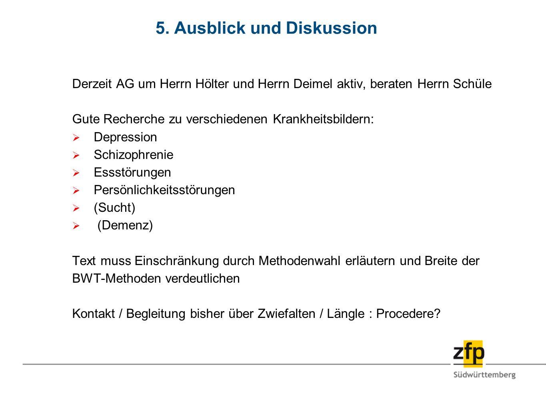 5. Ausblick und Diskussion Derzeit AG um Herrn Hölter und Herrn Deimel aktiv, beraten Herrn Schüle Gute Recherche zu verschiedenen Krankheitsbildern: