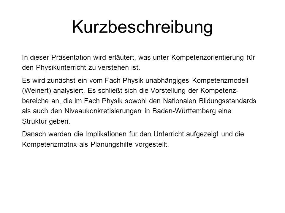 Kurzbeschreibung In dieser Präsentation wird erläutert, was unter Kompetenzorientierung für den Physikunterricht zu verstehen ist. Es wird zunächst ei