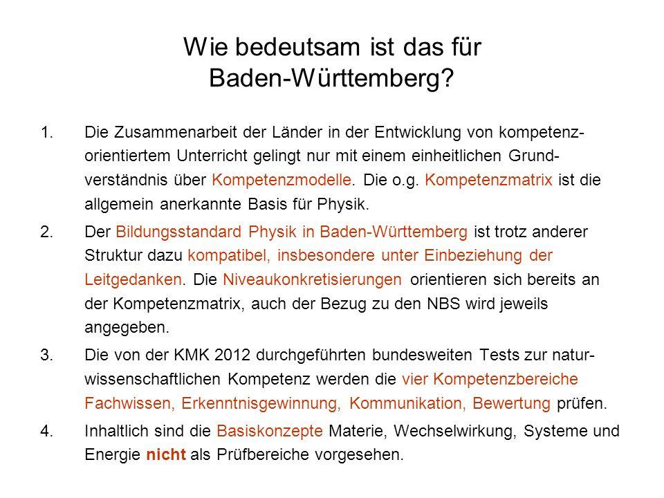 Wie bedeutsam ist das für Baden-Württemberg? 1.Die Zusammenarbeit der Länder in der Entwicklung von kompetenz- orientiertem Unterricht gelingt nur mit