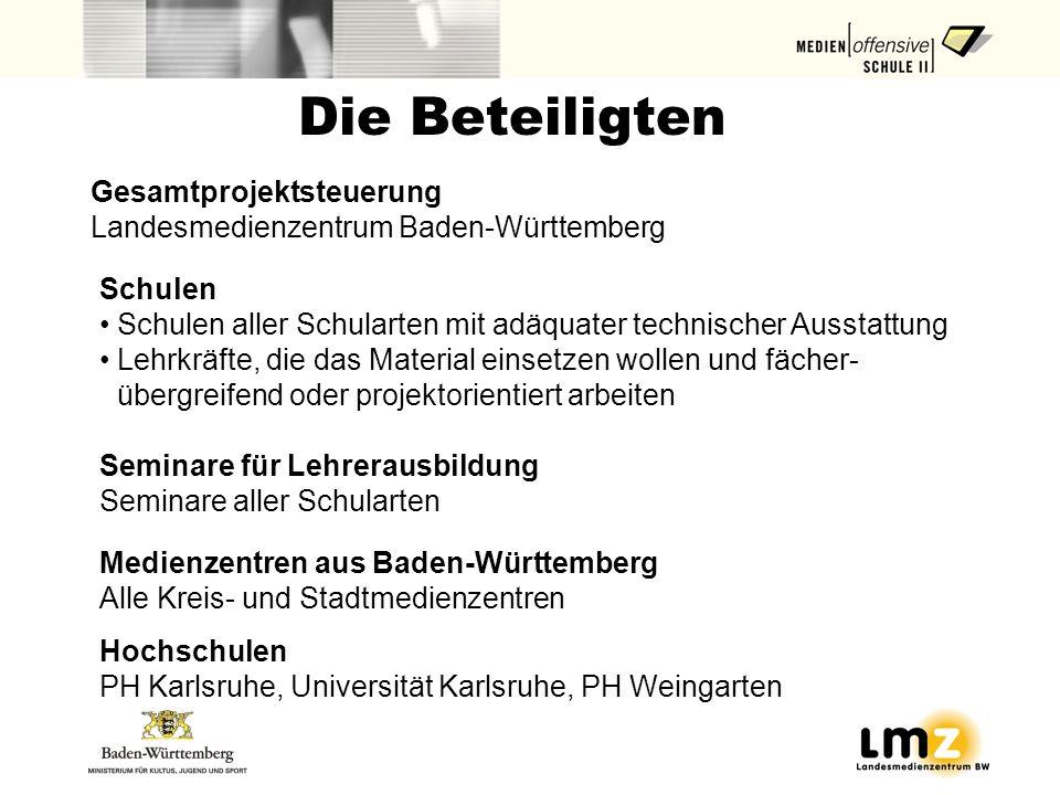 Die Beteiligten Gesamtprojektsteuerung Landesmedienzentrum Baden-Württemberg Schulen Schulen aller Schularten mit adäquater technischer Ausstattung Le