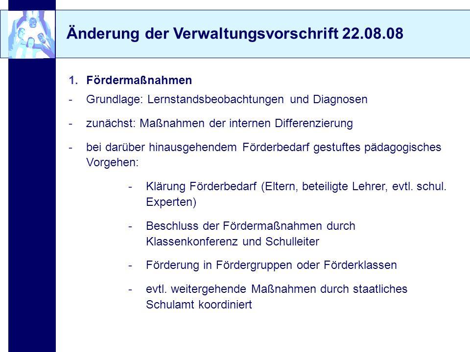 Änderung der Verwaltungsvorschrift 22.08.08 1.Fördermaßnahmen -Grundlage: Lernstandsbeobachtungen und Diagnosen -zunächst: Maßnahmen der internen Diff