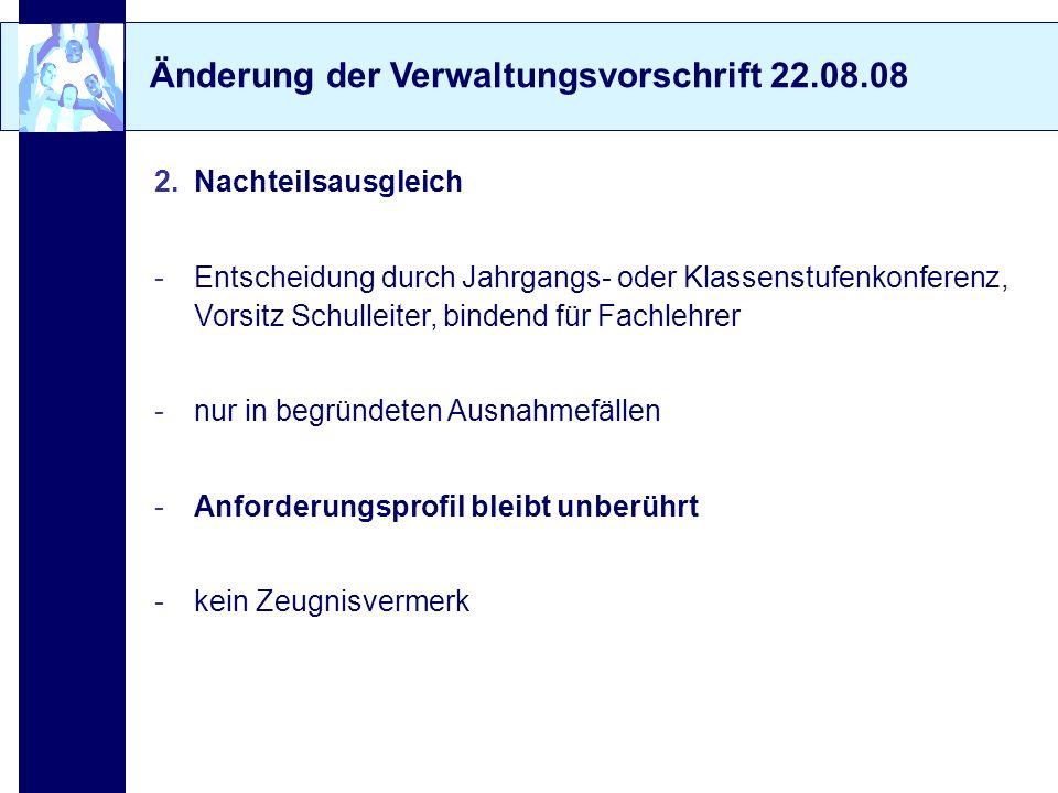 Änderung der Verwaltungsvorschrift 22.08.08 2.Nachteilsausgleich -Entscheidung durch Jahrgangs- oder Klassenstufenkonferenz, Vorsitz Schulleiter, bind