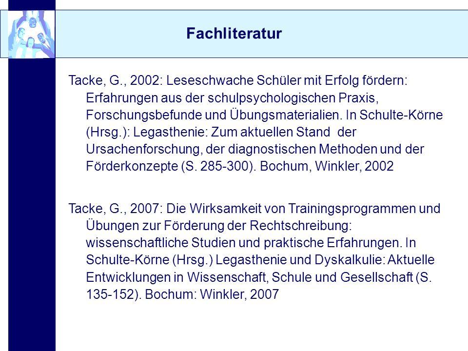 Fachliteratur Tacke, G., 2002: Leseschwache Schüler mit Erfolg fördern: Erfahrungen aus der schulpsychologischen Praxis, Forschungsbefunde und Übungsm