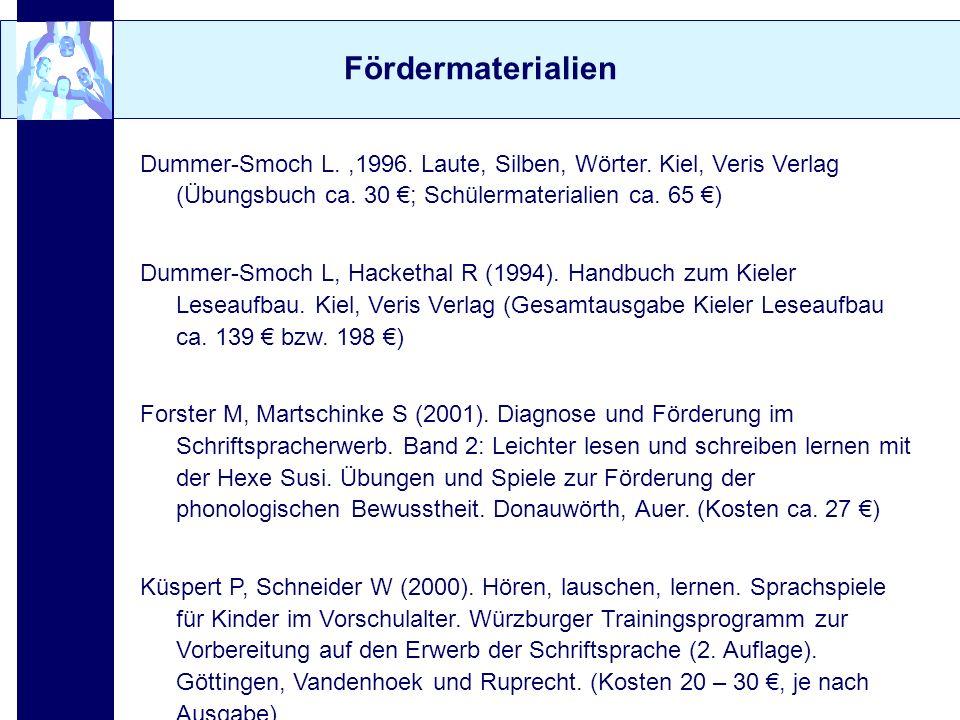 Fördermaterialien Dummer-Smoch L.,1996. Laute, Silben, Wörter. Kiel, Veris Verlag (Übungsbuch ca. 30 ; Schülermaterialien ca. 65 ) Dummer-Smoch L, Hac