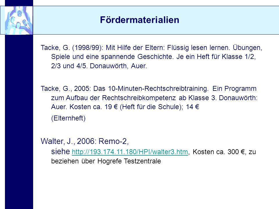 Fördermaterialien Tacke, G. (1998/99): Mit Hilfe der Eltern: Flüssig lesen lernen. Übungen, Spiele und eine spannende Geschichte. Je ein Heft für Klas