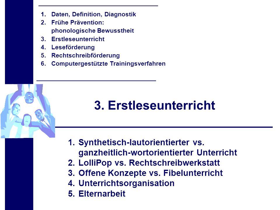 3. Erstleseunterricht 1.Synthetisch-lautorientierter vs. ganzheitlich-wortorientierter Unterricht 2.LolliPop vs. Rechtschreibwerkstatt 3.Offene Konzep