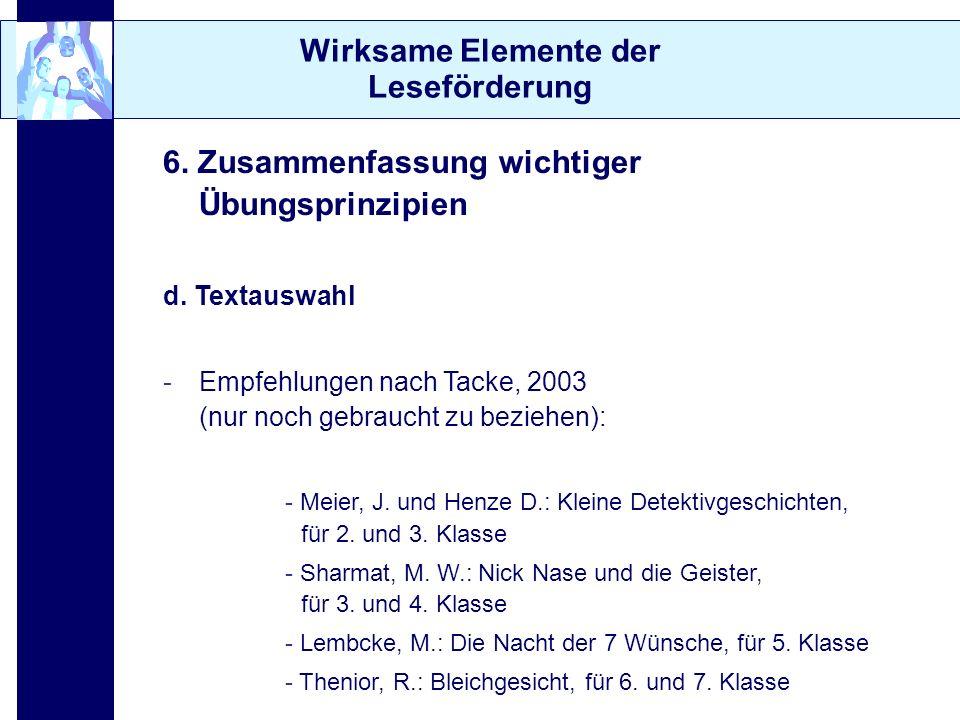 Wirksame Elemente der Leseförderung 6. Zusammenfassung wichtiger Übungsprinzipien d. Textauswahl -Empfehlungen nach Tacke, 2003 (nur noch gebraucht zu