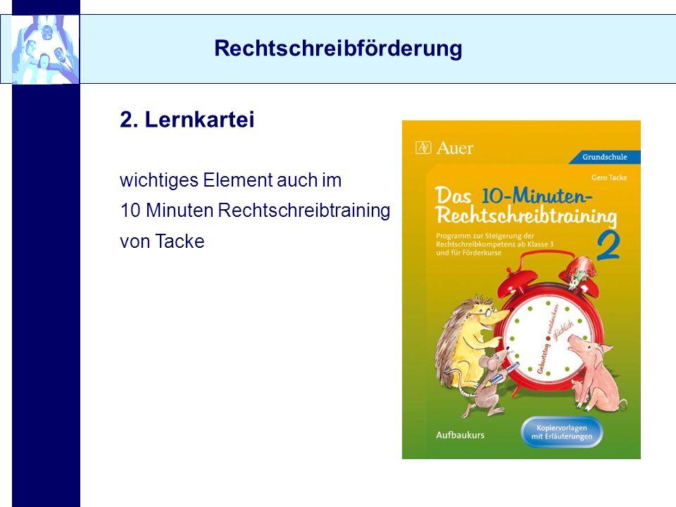 Rechtschreibförderung 2. Lernkartei wichtiges Element auch im 10 Minuten Rechtschreibtraining von Tacke