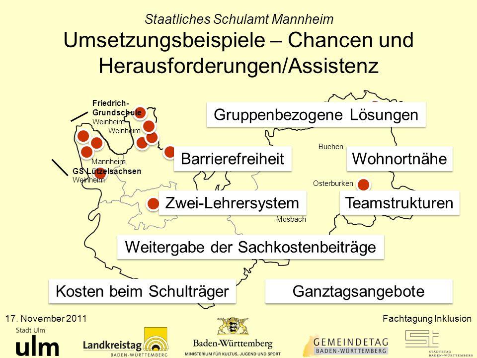 Staatliches Schulamt Mannheim Umsetzungsbeispiele – Chancen und Herausforderungen/Assistenz Mannheim Heidelberg Mosbach Buchen Hardheim Osterburken We