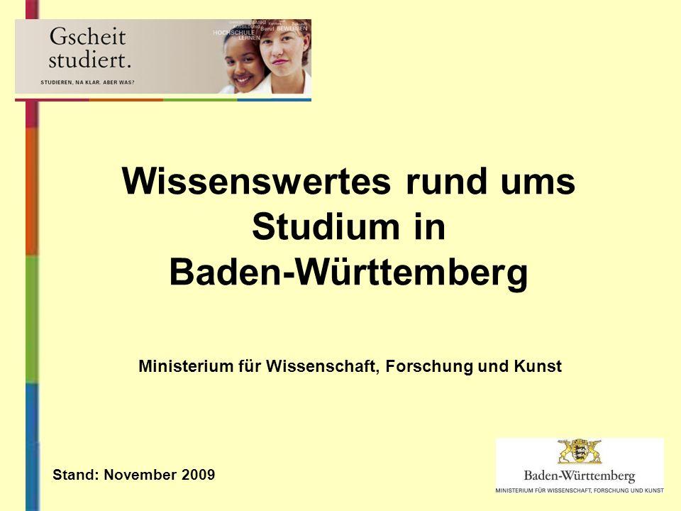 Wissenswertes rund ums Studium in Baden-Württemberg Ministerium für Wissenschaft, Forschung und Kunst Stand: November 2009