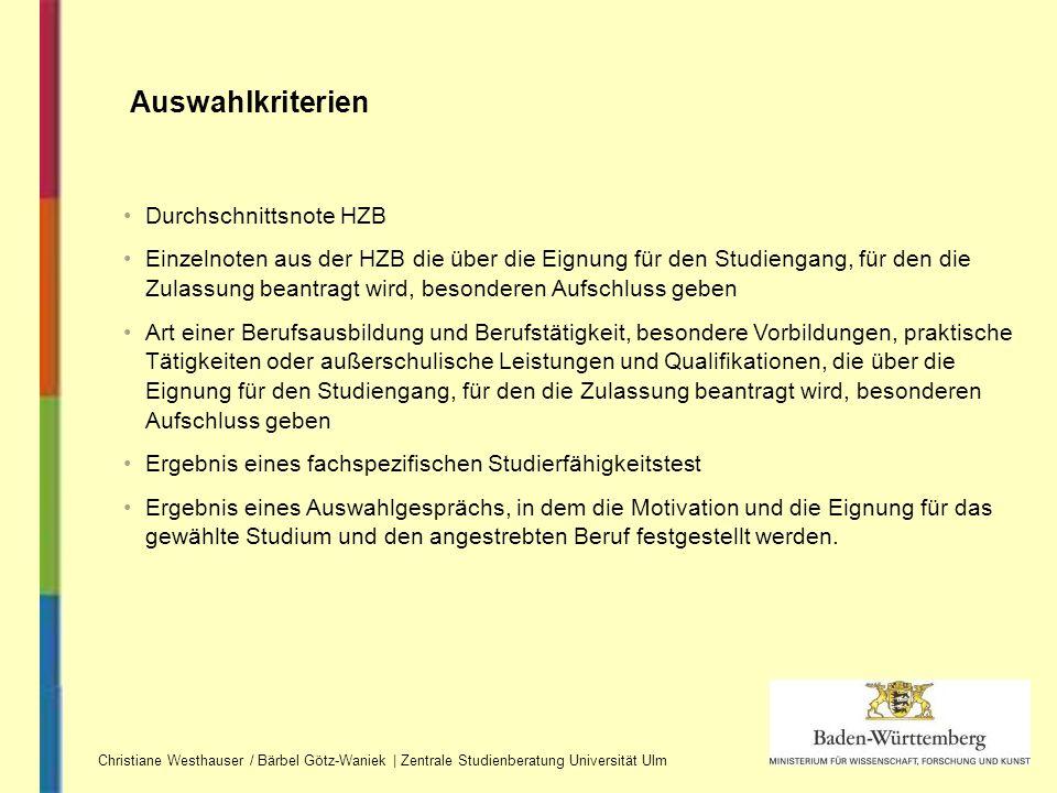 Christiane Westhauser / Bärbel Götz-Waniek | Zentrale Studienberatung Universität Ulm Auswahlkriterien Durchschnittsnote HZB Einzelnoten aus der HZB d