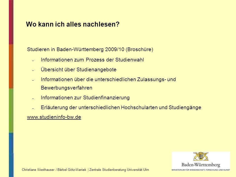Wo kann ich alles nachlesen? Studieren in Baden-Württemberg 2009/10 (Broschüre) – Informationen zum Prozess der Studienwahl – Übersicht über Studienan