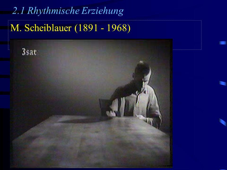 2.1 Rhythmische Erziehung M. Scheiblauer (1891 - 1968)