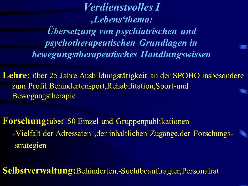Lehre: über 25 Jahre Ausbildungstätigkeit an der SPOHO insbesondere zum Profil Behindertensport,Rehabilitation,Sport-und Bewegungstherapie Forschung: