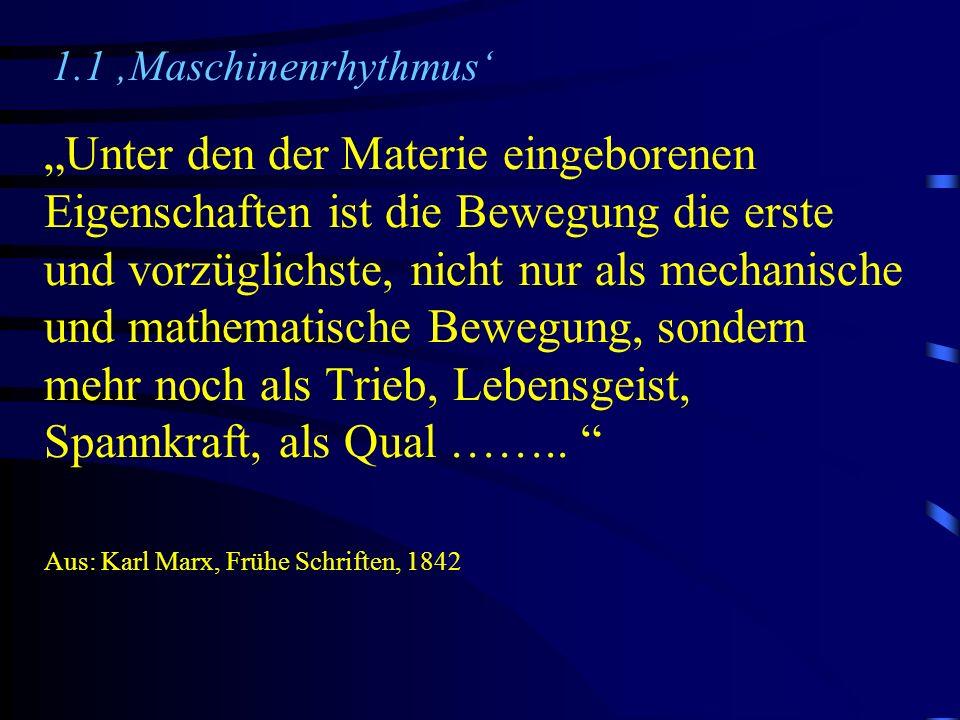Unter den der Materie eingeborenen Eigenschaften ist die Bewegung die erste und vorzüglichste, nicht nur als mechanische und mathematische Bewegung, s