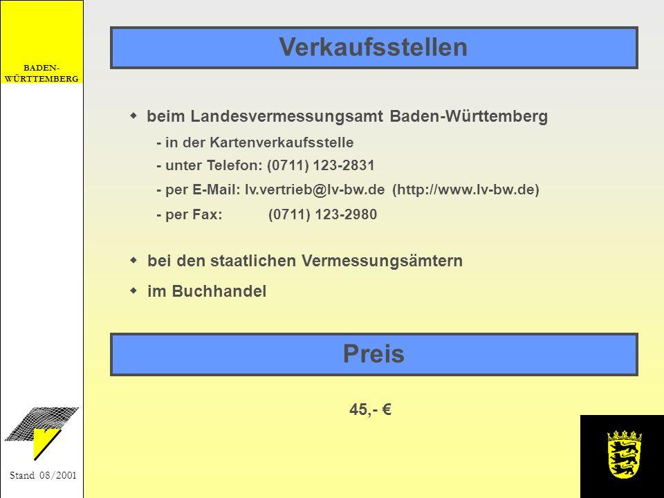 BADEN- WÜRTTEMBERG Stand 08/2001 Verkaufsstellen beim Landesvermessungsamt Baden-Württemberg - in der Kartenverkaufsstelle - unter Telefon: (0711) 123