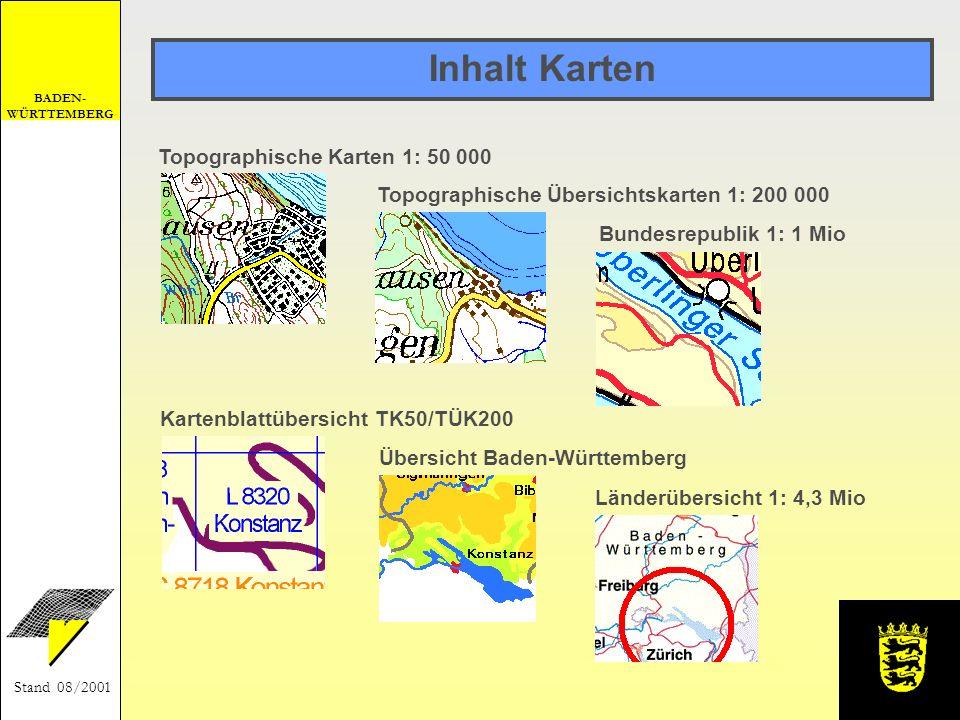 BADEN- WÜRTTEMBERG Stand 08/2001 Inhalt Karten Topographische Übersichtskarten 1: 200 000 Bundesrepublik 1: 1 Mio Kartenblattübersicht TK50/TÜK200 Übe