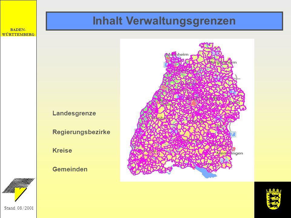BADEN- WÜRTTEMBERG Stand 08/2001 Inhalt Verwaltungsgrenzen Landesgrenze Gemeinden Regierungsbezirke Kreise