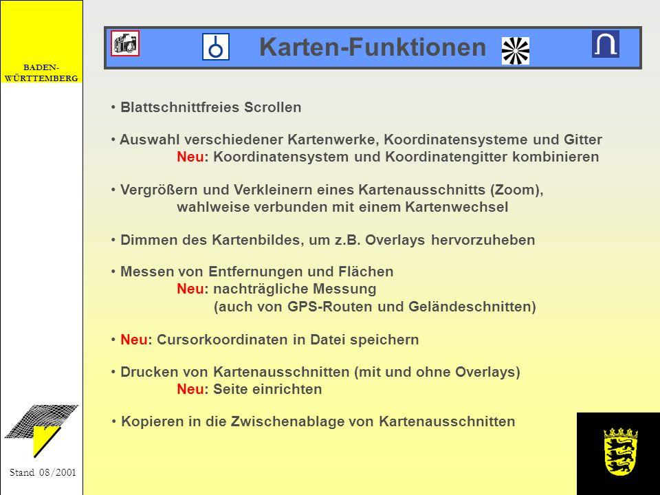 BADEN- WÜRTTEMBERG Stand 08/2001 Overlay- und GPS-Funktionen Eintragen von Grafiken und Texten in zusätzliche Ebenen (Overlays) Neu: erweiterte Zeichenmöglichkeiten Neu: Verknüpfen von Grafiken mit Multimedia-Dateien (z.B.