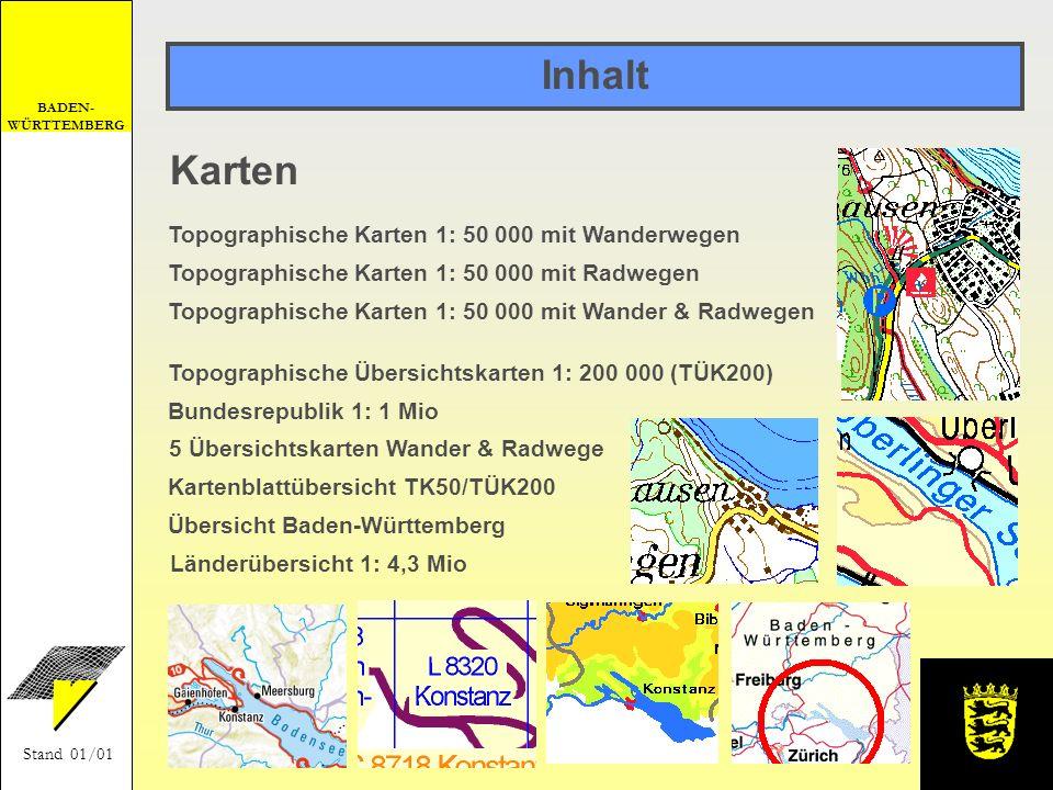 BADEN- WÜRTTEMBERG Stand 01/01 Inhalt Karten Topographische Karten 1: 50 000 mit Radwegen Topographische Karten 1: 50 000 mit Wander & Radwegen Topogr