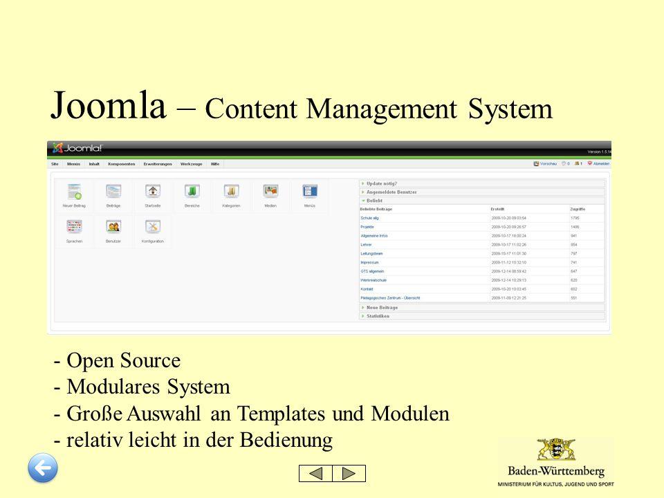 Joomla – Content Management System - Open Source - Modulares System - Große Auswahl an Templates und Modulen - relativ leicht in der Bedienung