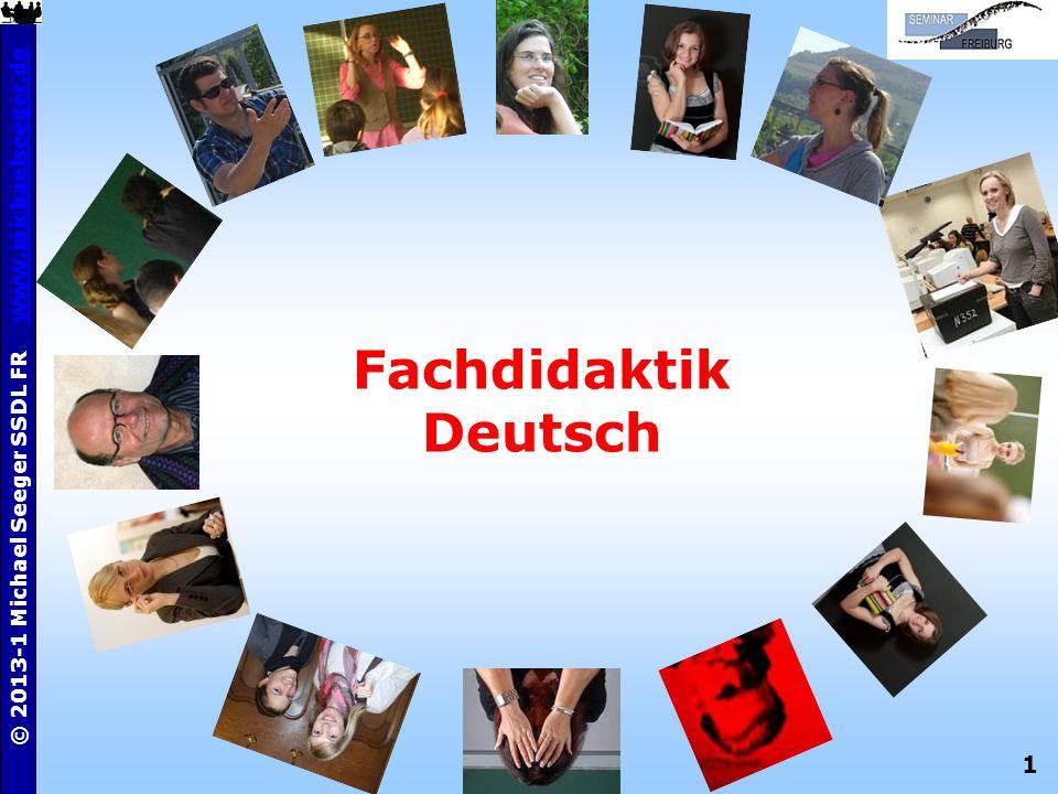 1 © 2013-1 Michael Seeger SSDL FR www.michaelseeger.dewww.michaelseeger.de Fachdidaktik Deutsch