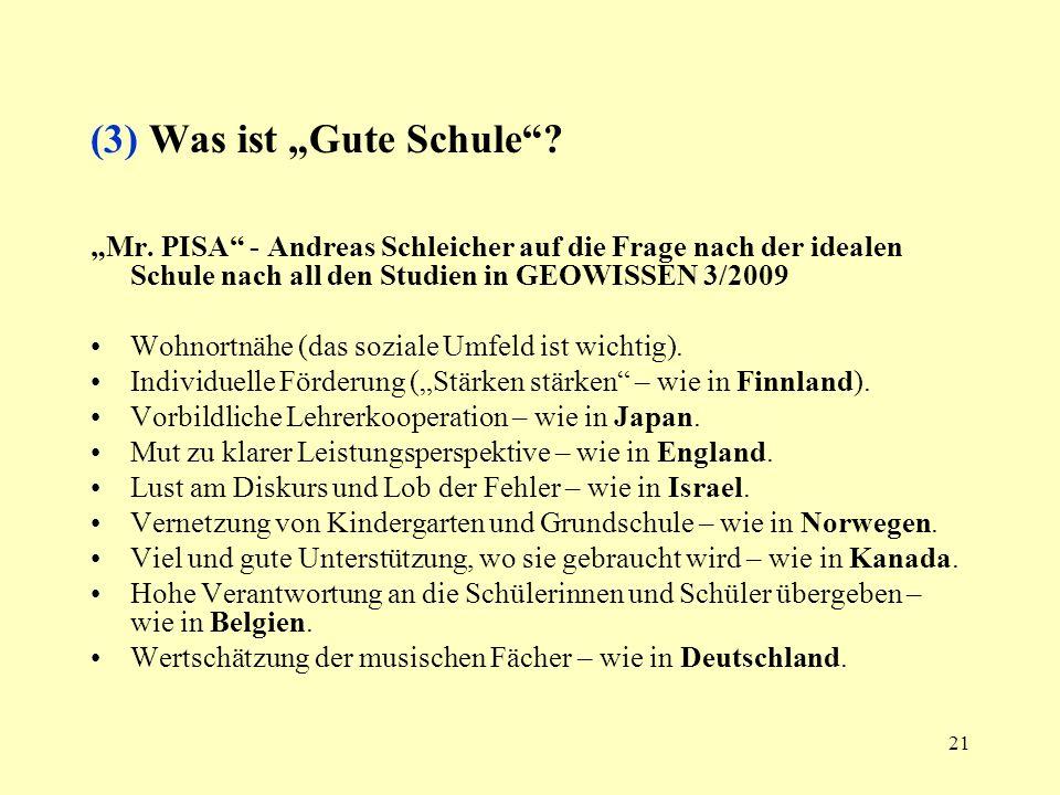21 (3) Was ist Gute Schule? Mr. PISA - Andreas Schleicher auf die Frage nach der idealen Schule nach all den Studien in GEOWISSEN 3/2009 Wohnortnähe (
