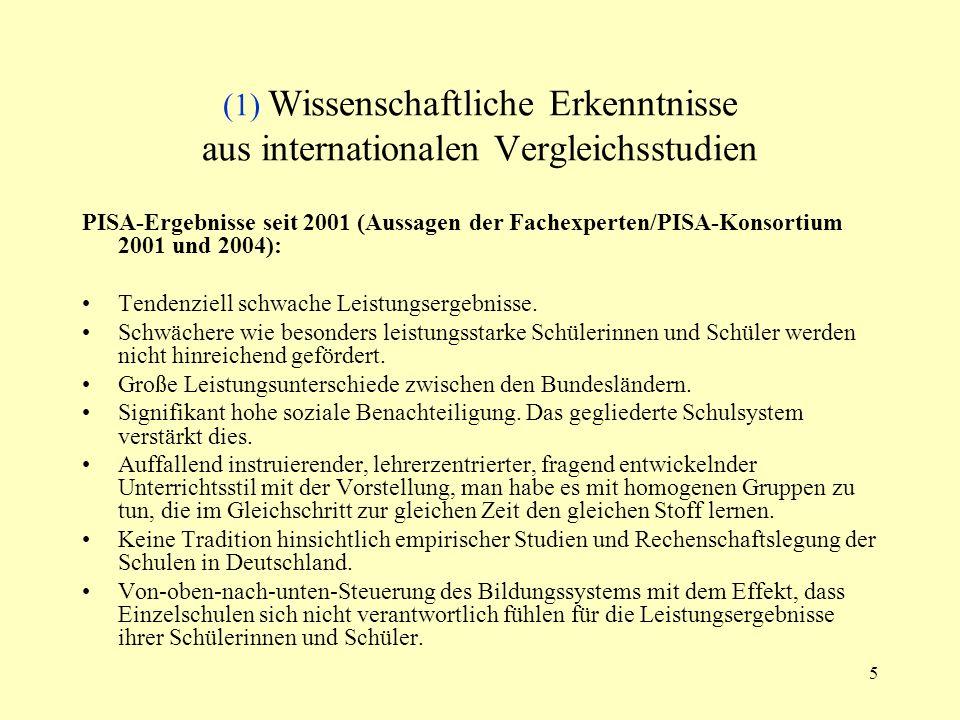 5 (1) Wissenschaftliche Erkenntnisse aus internationalen Vergleichsstudien PISA-Ergebnisse seit 2001 (Aussagen der Fachexperten/PISA-Konsortium 2001 u