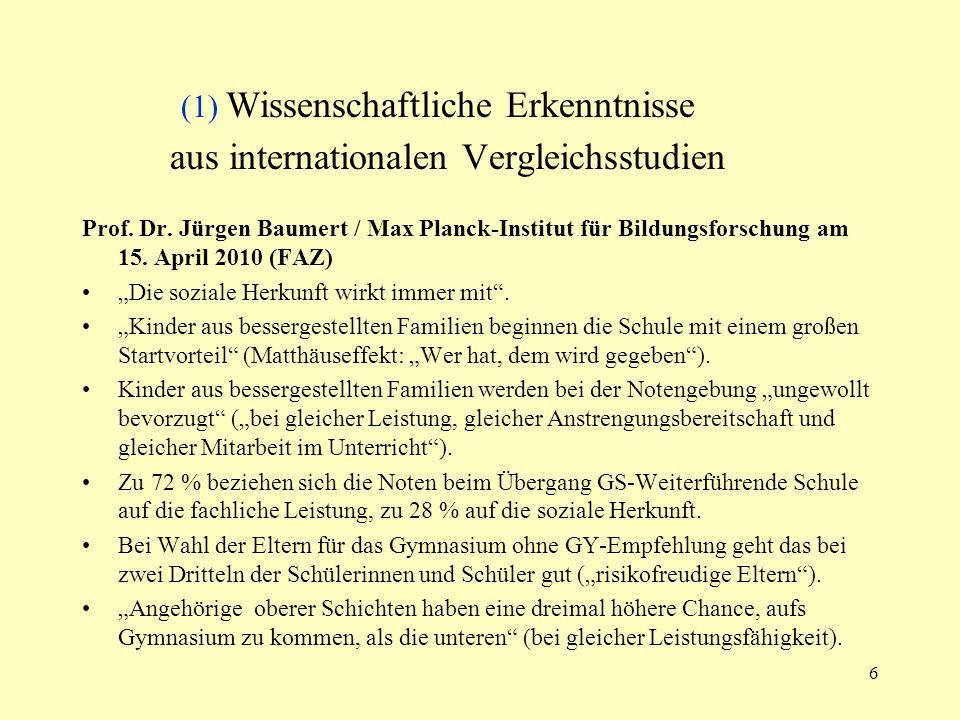 6 (1) Wissenschaftliche Erkenntnisse aus internationalen Vergleichsstudien Prof. Dr. Jürgen Baumert / Max Planck-Institut für Bildungsforschung am 15.