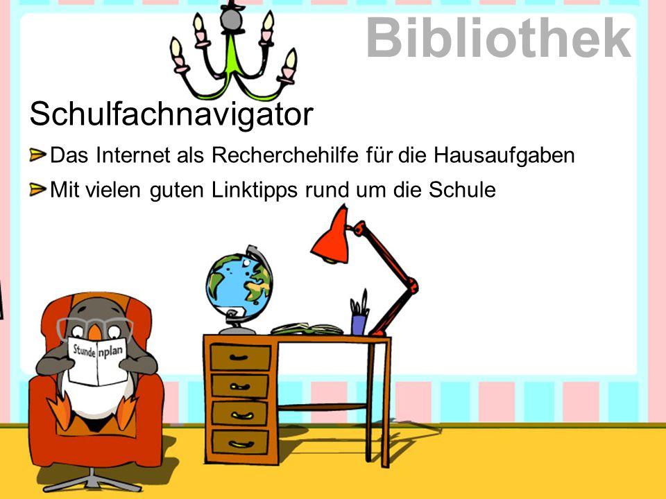 Schulfachnavigator Das Internet als Recherchehilfe für die Hausaufgaben Mit vielen guten Linktipps rund um die Schule Bibliothek