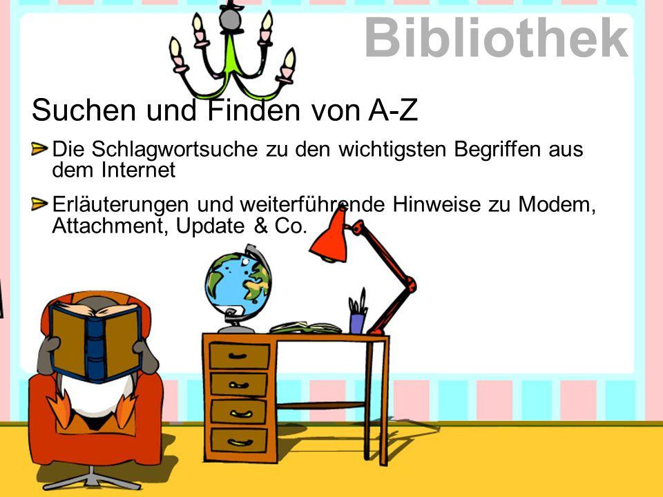 Suchen und Finden von A-Z Die Schlagwortsuche zu den wichtigsten Begriffen aus dem Internet Erläuterungen und weiterführende Hinweise zu Modem, Attach