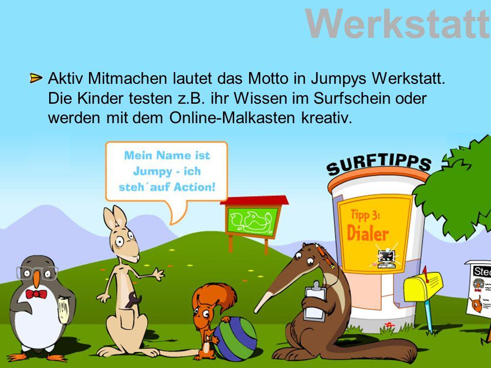 Werkstatt Aktiv Mitmachen lautet das Motto in Jumpys Werkstatt. Die Kinder testen z.B. ihr Wissen im Surfschein oder werden mit dem Online-Malkasten k