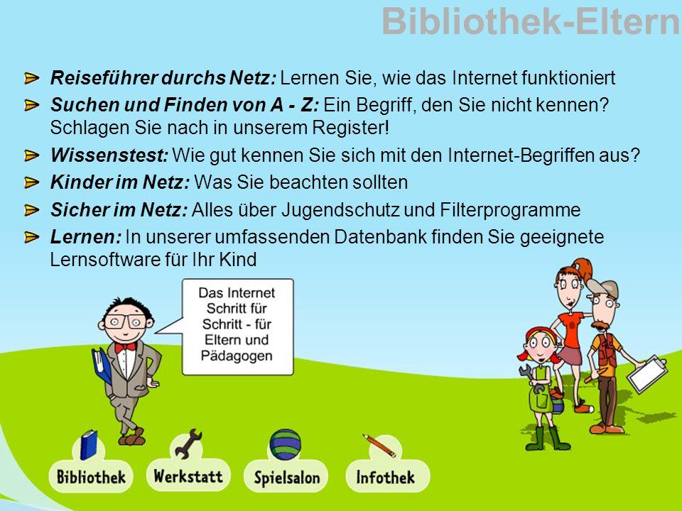 Bibliothek-Eltern Reiseführer durchs Netz: Lernen Sie, wie das Internet funktioniert Suchen und Finden von A - Z: Ein Begriff, den Sie nicht kennen? S