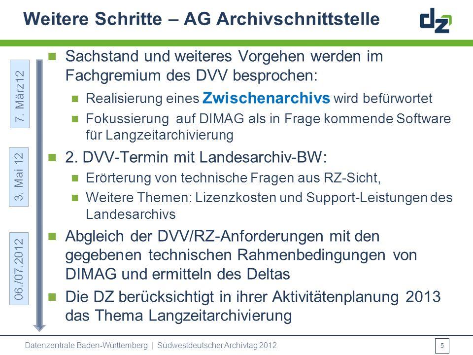 Weitere Schritte – AG Archivschnittstelle Sachstand und weiteres Vorgehen werden im Fachgremium des DVV besprochen: Realisierung eines Zwischenarchivs
