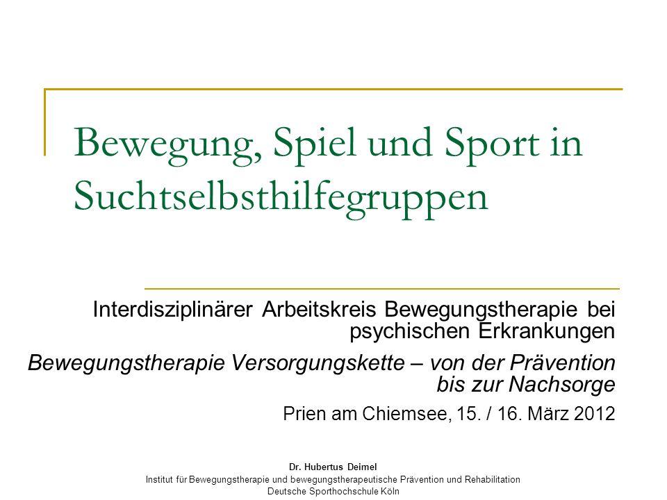 Dr. Hubertus Deimel Institut für Bewegungstherapie und bewegungstherapeutische Prävention und Rehabilitation Deutsche Sporthochschule Köln Bewegung, S