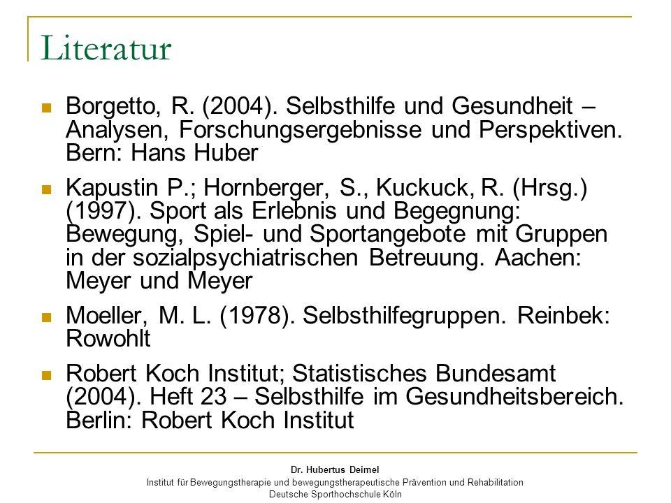 Dr. Hubertus Deimel Institut für Bewegungstherapie und bewegungstherapeutische Prävention und Rehabilitation Deutsche Sporthochschule Köln Literatur B