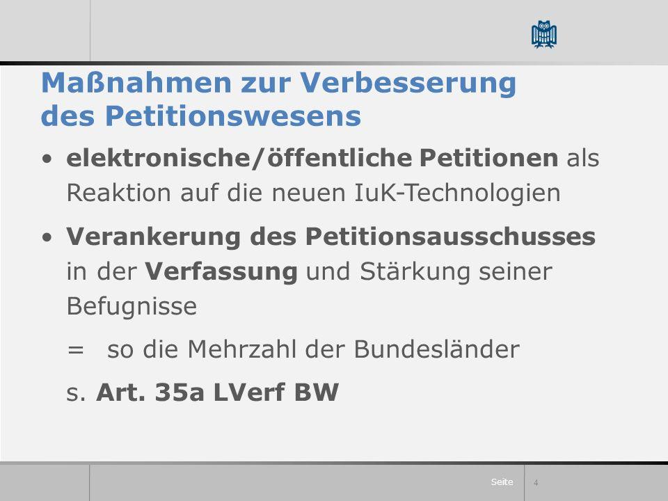 Seite Maßnahmen zur Verbesserung des Petitionswesens elektronische/öffentliche Petitionen als Reaktion auf die neuen IuK-Technologien Verankerung des