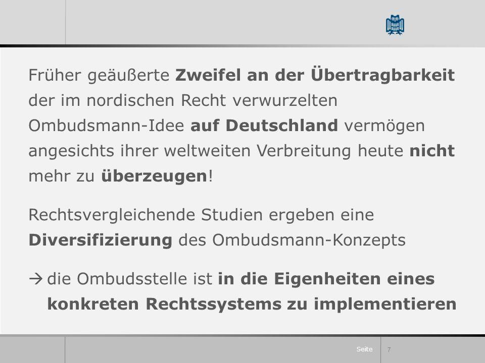 Seite Früher geäußerte Zweifel an der Übertragbarkeit der im nordischen Recht verwurzelten Ombudsmann-Idee auf Deutschland vermögen angesichts ihrer w
