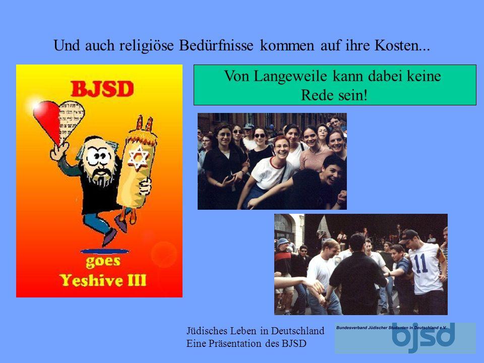 Jüdisches Leben in Deutschland Eine Präsentation des BJSD Manchmal stehen auf ernstere Themen auf dem Programm...