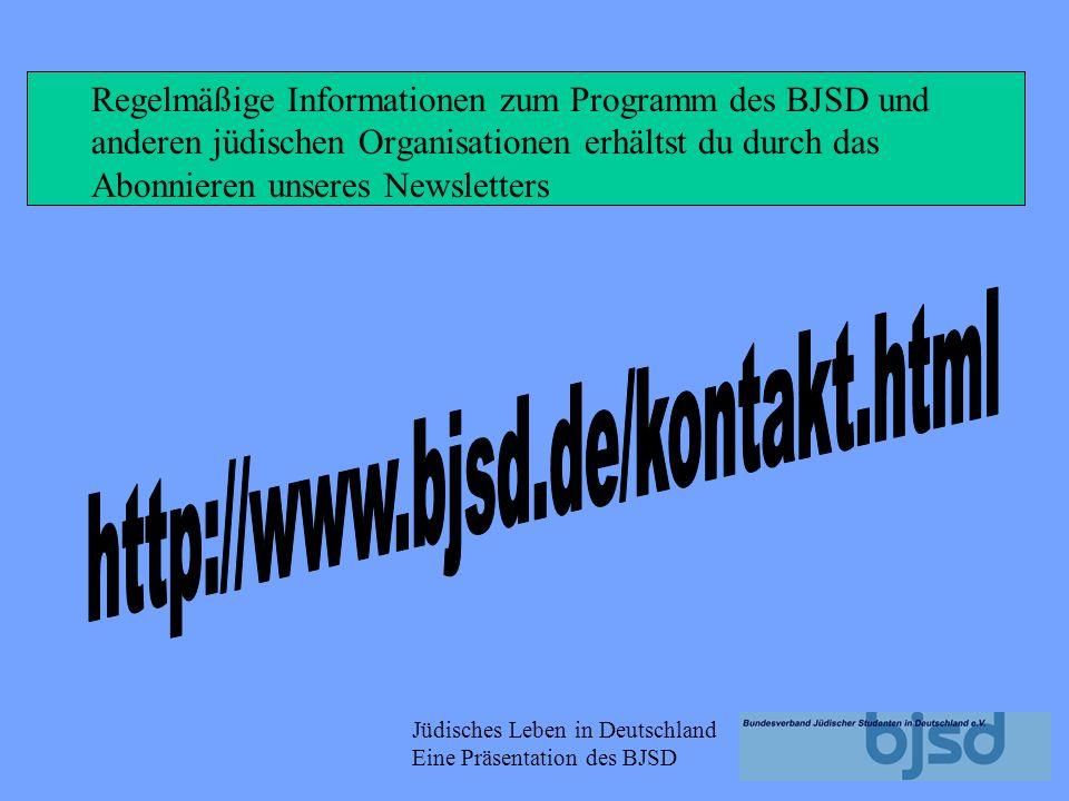 Jüdisches Leben in Deutschland Eine Präsentation des BJSD Von Langeweile kann dabei keine Rede sein! Und auch religiöse Bedürfnisse kommen auf ihre Ko