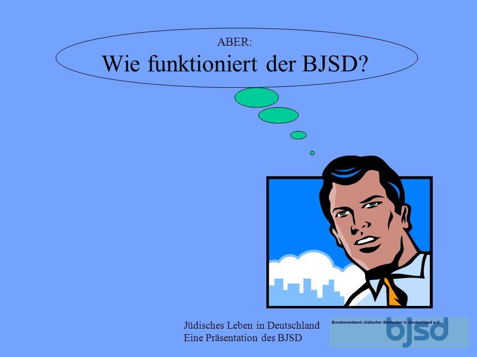 Jüdisches Leben in Deutschland Eine Präsentation des BJSD Regelmäßige Informationen zum Programm des BJSD und anderen jüdischen Organisationen erhälts